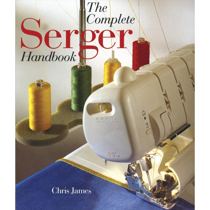 Sterling Publishing The Complete Serger Handbook by Sterling Publishing