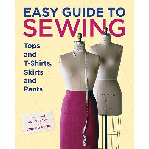 Easy Guide To Sewing: Tops and T-Shirts, Skirts and Pants