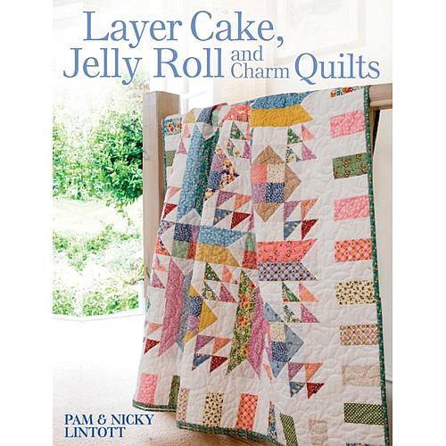 Layer Cake, Jelly Roll And Charm Quilts - Book