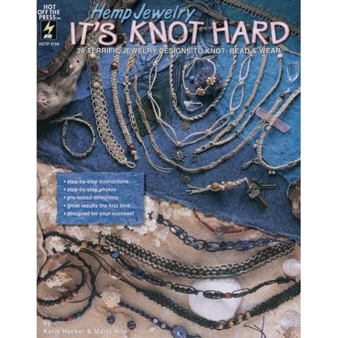Hot Off The Press Hot Off The Press Hemp Jewelry It's Knot Hard Softcover Book